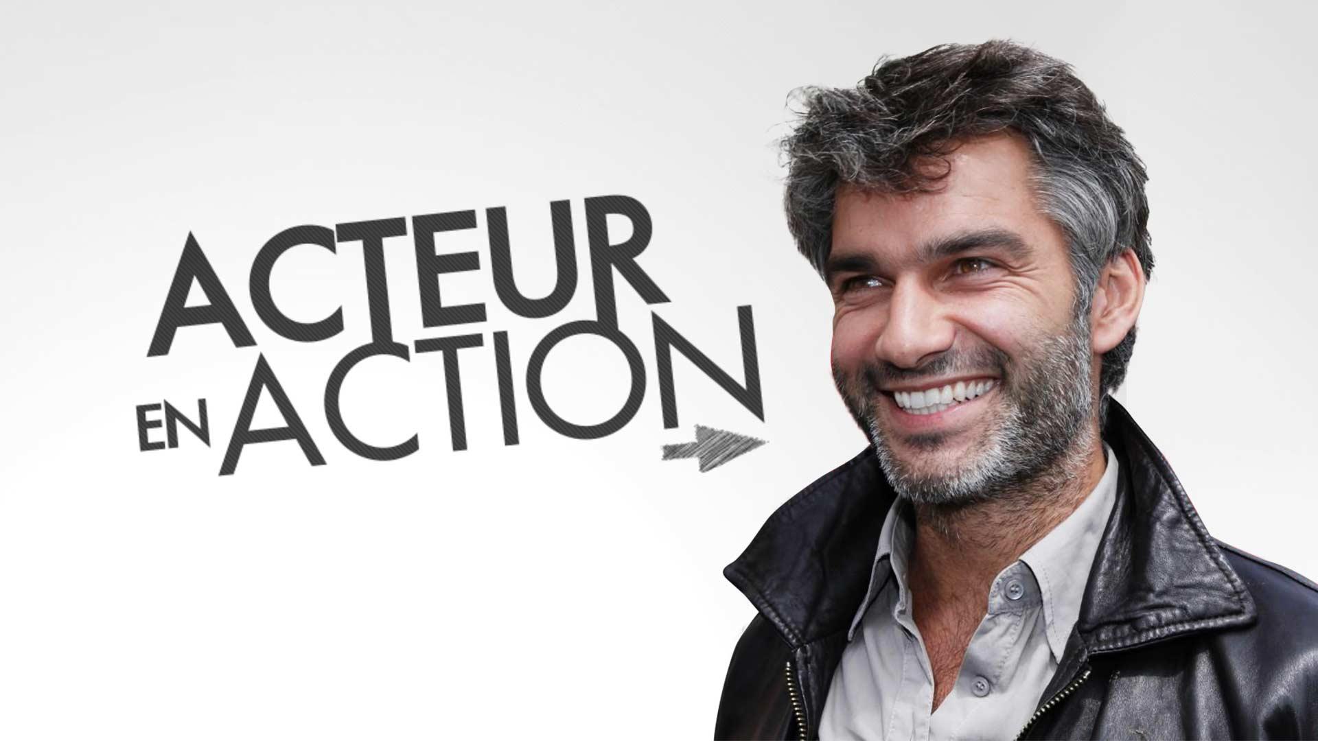 ACTEUR EN ACTION
