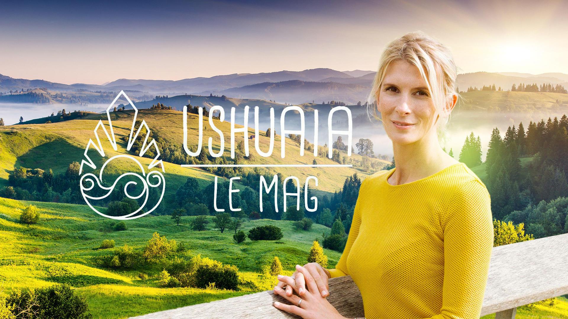Ushuaïa – le Mag